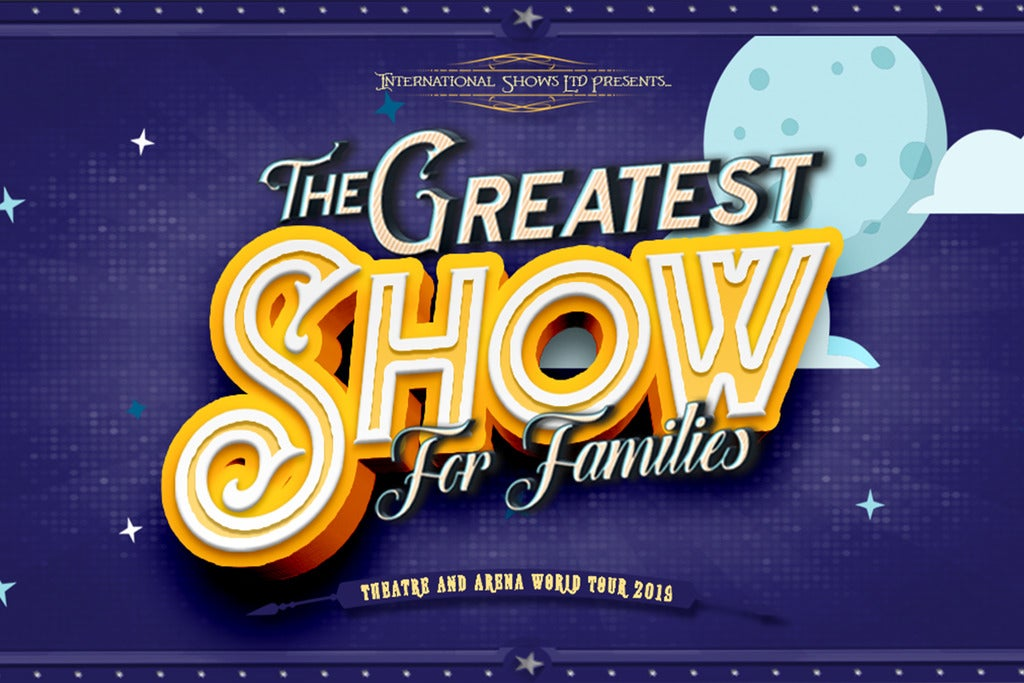 The Greatest Show for Families First Direct Arena Seating Plan