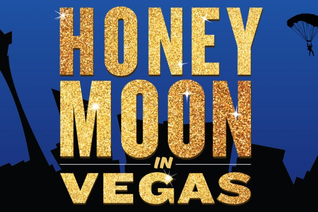 Marriott Theatre Presents: Honeymoon in Vegas | Lincolnshire, IL | Marriott Theatre In Lincolnshire | September 13, 2017