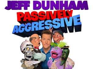 Jeff Dunham: Passively Aggressive