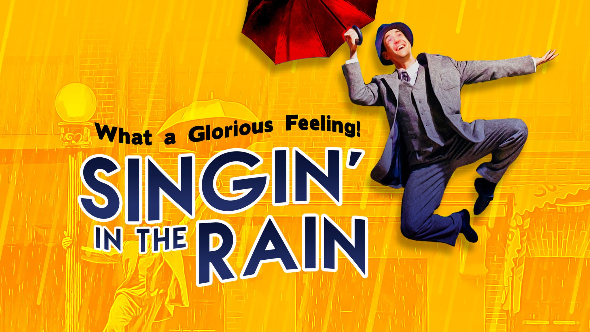 Singin' in the Rain: Music N. Brown Lyrics A. Freed