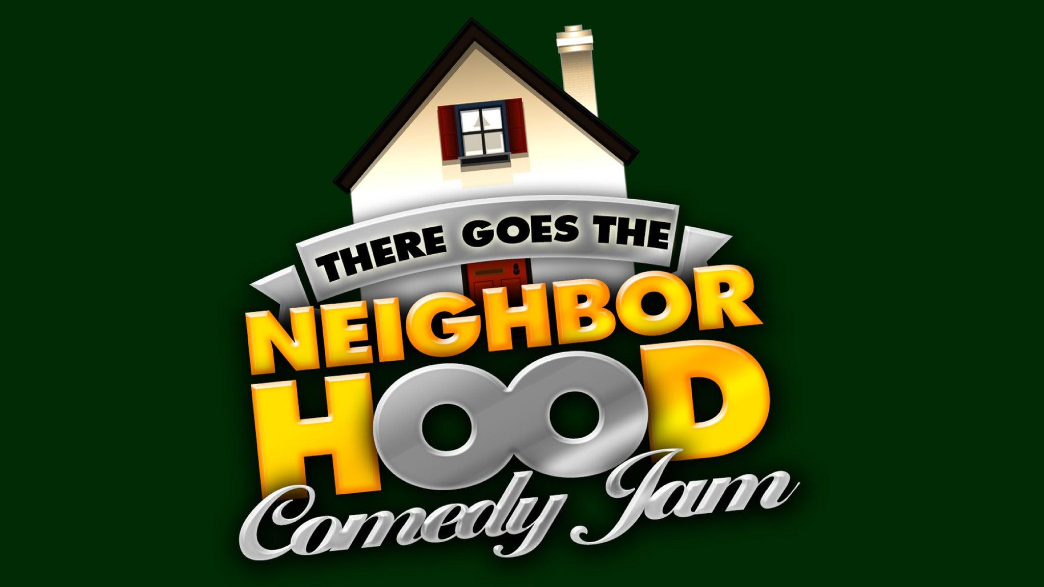 There Goes the Neighborhood Comedy