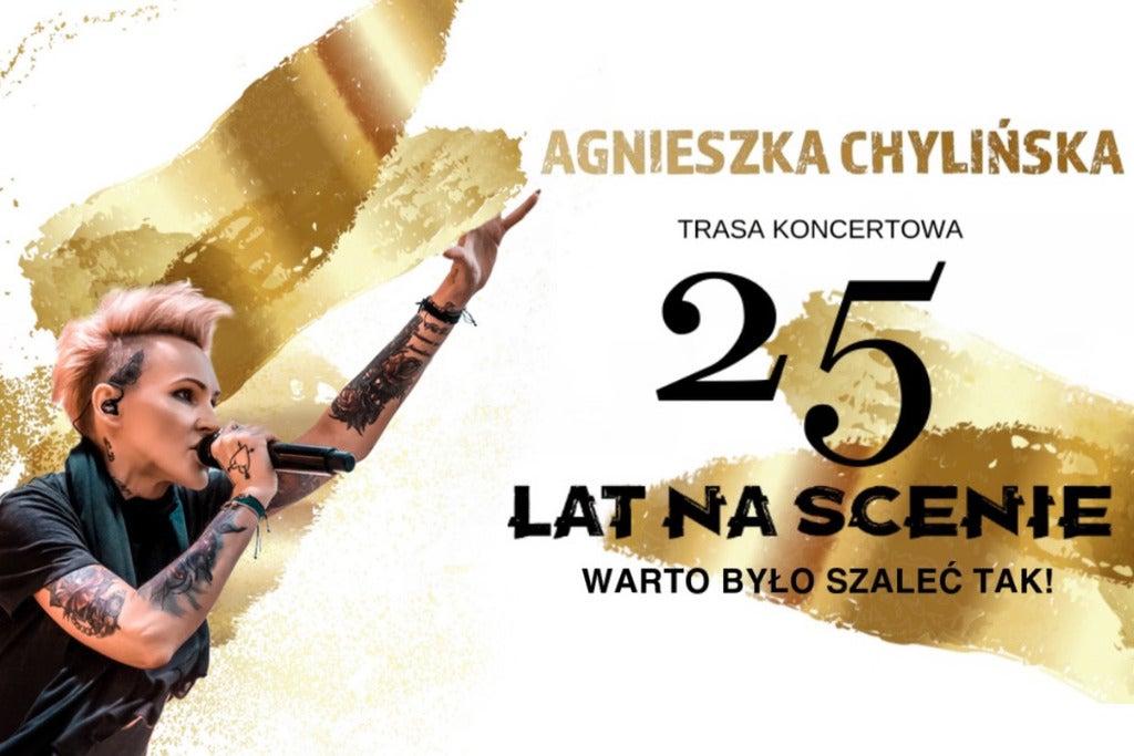 AGNIESZKA CHYLIŃSKA - WARTO BYŁO SZALEĆ TAK! - 25 LAT NA SCENIE