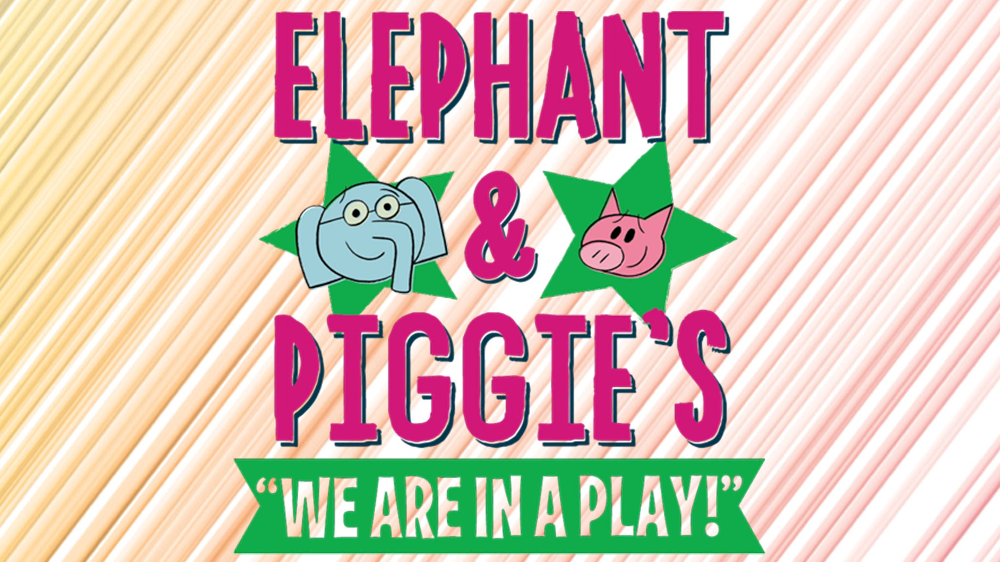 "Marriott Theatre for Young Audiences Presents: Elephant & Piggie's ""We Are in a Play!"""
