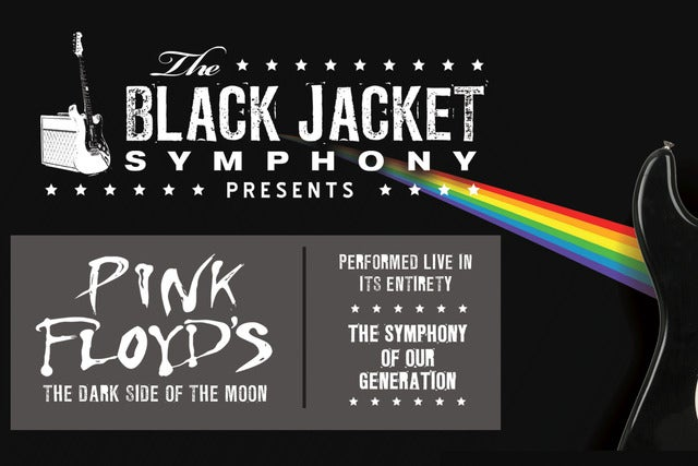 Black Jacket Symphony presents. Pink Floyd's The Dark Side of the Moon