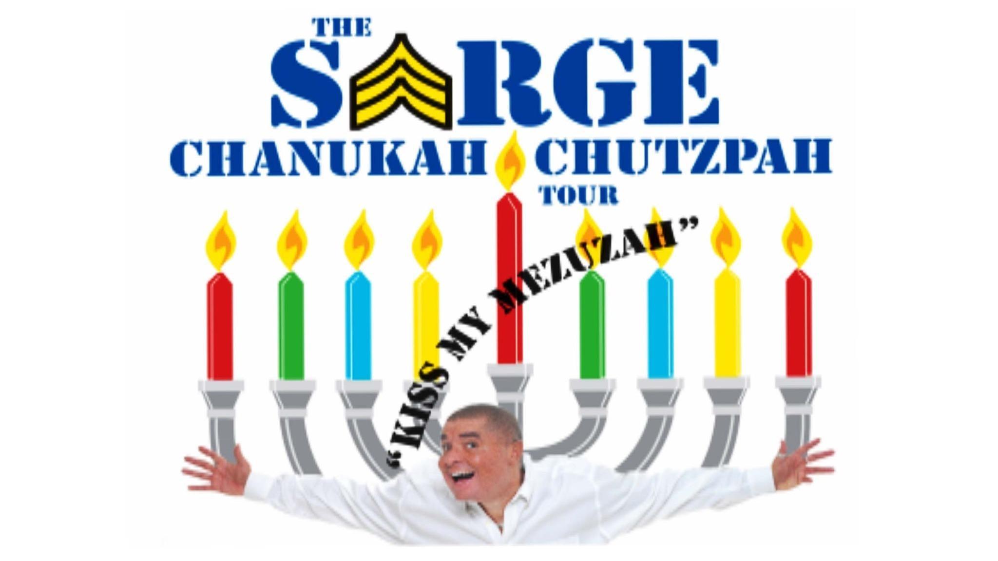 SORRY, THIS EVENT IS NO LONGER ACTIVE<br>Sarge: The Chanukah Chutzpah Tour... Kiss My Mezuzah - Aventura, FL 33180