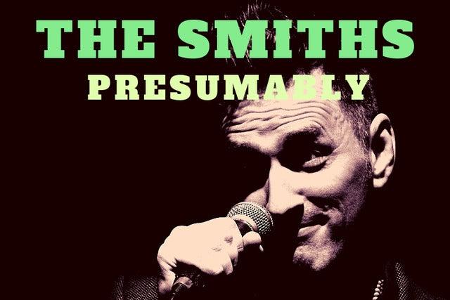 The Smiths Presumably