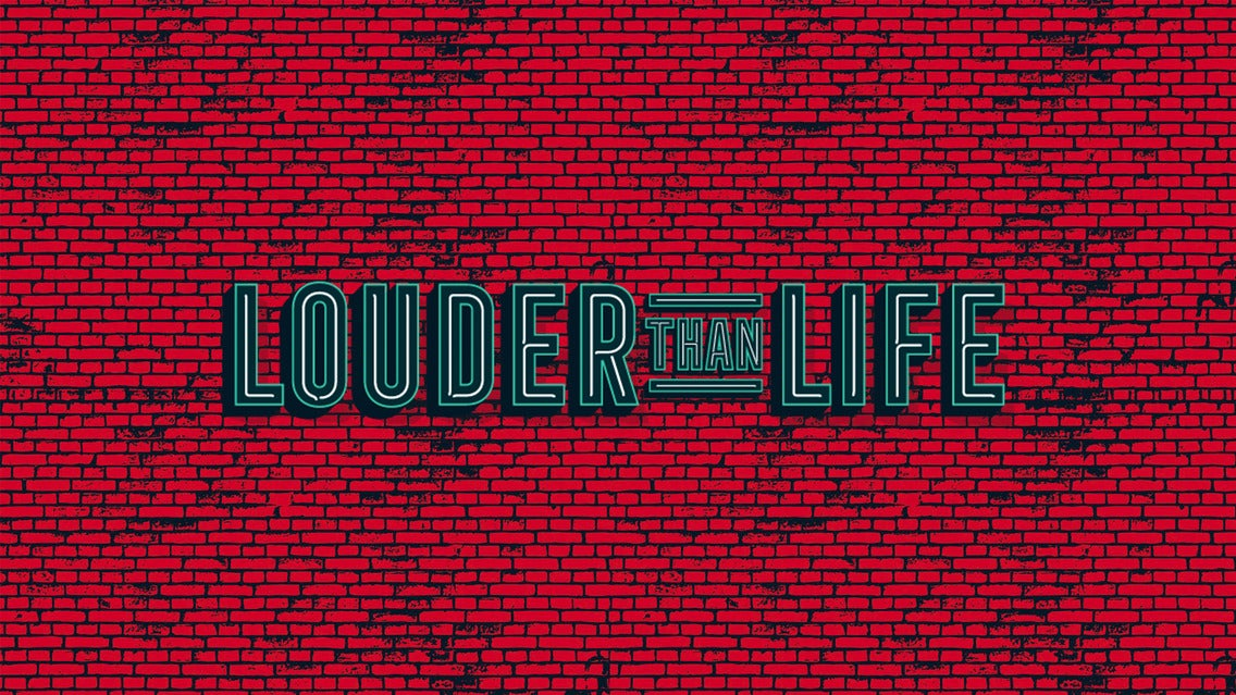 Louder Than Life