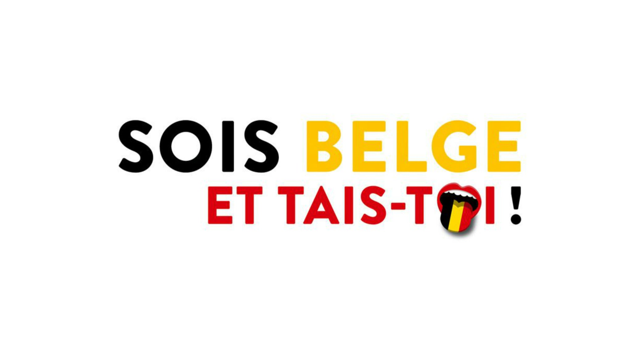 Sois Belge et Tais-Toi ! 22ème