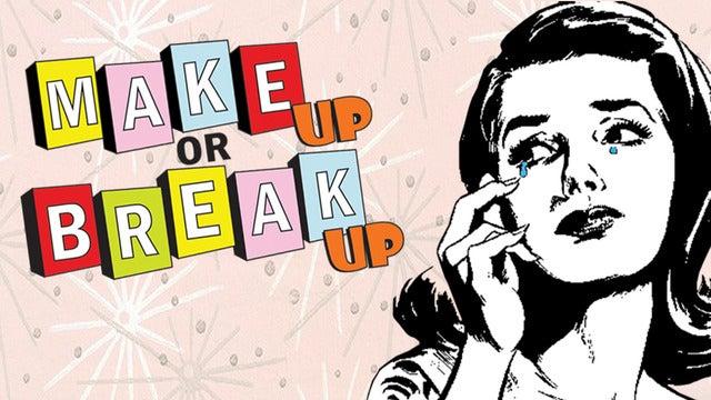 Make Up or Break Up Live