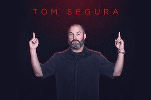 Tom Segura: Take It Down Tour Seating Plans