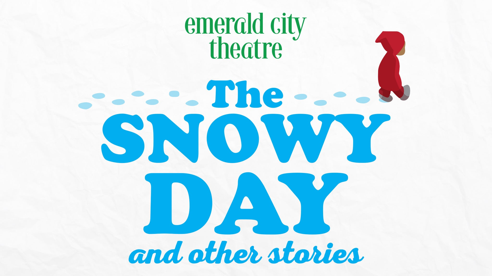 Emerald City Theatre: The Snowy Day and Other Stories - Chicago, IL 60614