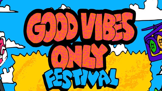 Good Vibes Only Festival