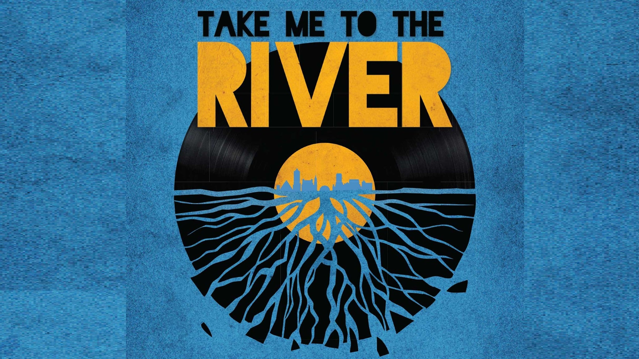 Take Me To the River Live at Uptown Theatre Napa