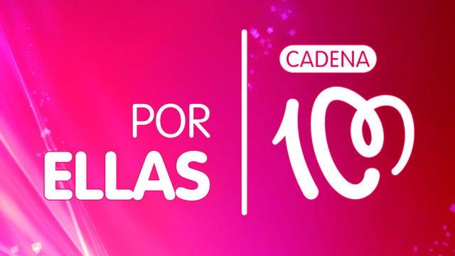 Cadena 100 - Por Ellas