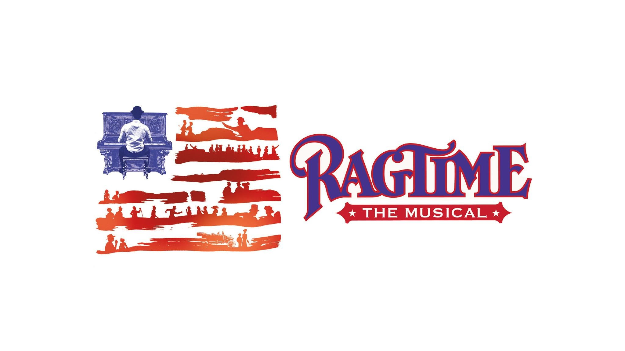 Ragtime at Theatre Under the Stars - Hobby Center