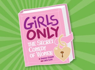 Girls Only: The Secret Comedy Of Women