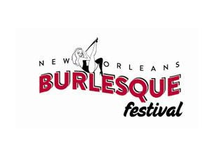 10th Annual New Orleans Burlesque Festival: It's Burlesque
