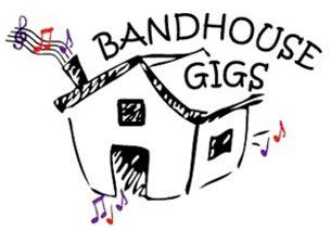 BANDHOUSE GIGS