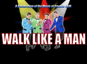 Walk Like A Man tickets (Copyright © Ticketmaster)
