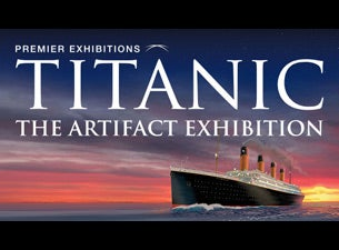 Titanic - the Artifact Exhibition | Las Vegas, NV | Titanic: The Artifact Exhibition | March 20, 2017