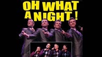 Oh What A Night! A Musical Tribute To Frankie Valli and the Four Seasons