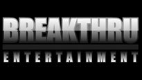 Breakthru Entertainment Presents...