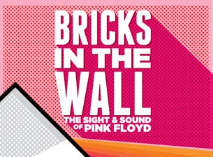 Bricks In The Wall - The Sights And Sounds Of Pink Floyd
