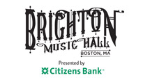 Brighton Music Hall presented by Citizens Bank