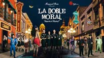 La Doble Moral El Musical at Fox Performing Arts Center