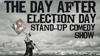 The Day After Election Day Stand-Up Comedy Show