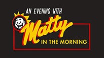 An Evening with Matty in the Morning at The Wilbur