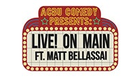ACBU Comedy & Live On Main