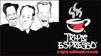 Triple Espresso - A Highly Caffeinated Comedy at Ames Center