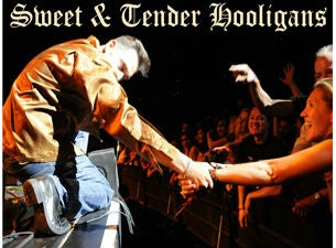 Sweet and Tender Hooligans with Dirty Old Town