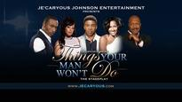 Je'Caryous Johnson's Things Your Man Won't Do