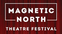 Magnetic North Theatre Festival