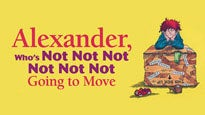 Walnut Street Theatre's Alexander, Who's Not, Not, Not, Not, Not, Not Going To Move