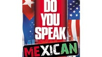 Do You Speak Mexican?