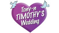 Tony N' Timothy's Wedding