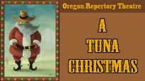 Oregon Repertory Theatre - a Tuna Christmas