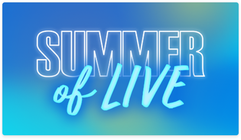 Summer of Live