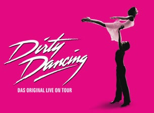 Dirty Dancing - Das Original Live On Tour