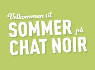 Sommer på Chat Noir