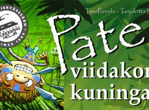 Teatteri Eurooppa Neljä: PATE, VIIDAKON KUNINGAS
