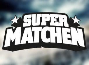 Supermatchen