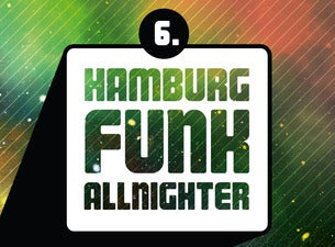 6. Hamburger Funk Allnighter