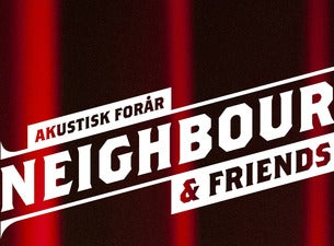NEIGHBOURS & FRIENDS