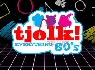 TJOLK!: EVERYTHING 80's