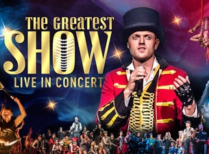 The Greatest Show - Live in Concert