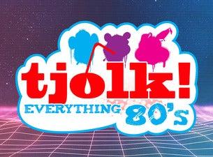 TJOLK!: EVERYTHING 80's